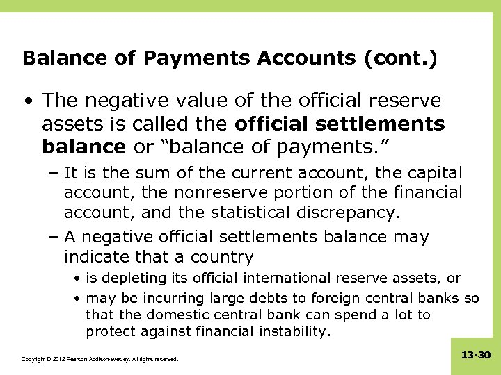 Balance of Payments Accounts (cont. ) • The negative value of the official reserve