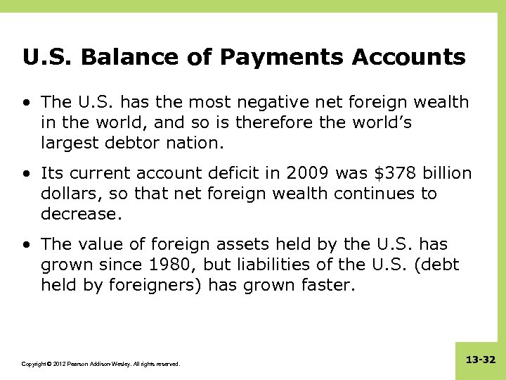 U. S. Balance of Payments Accounts • The U. S. has the most negative