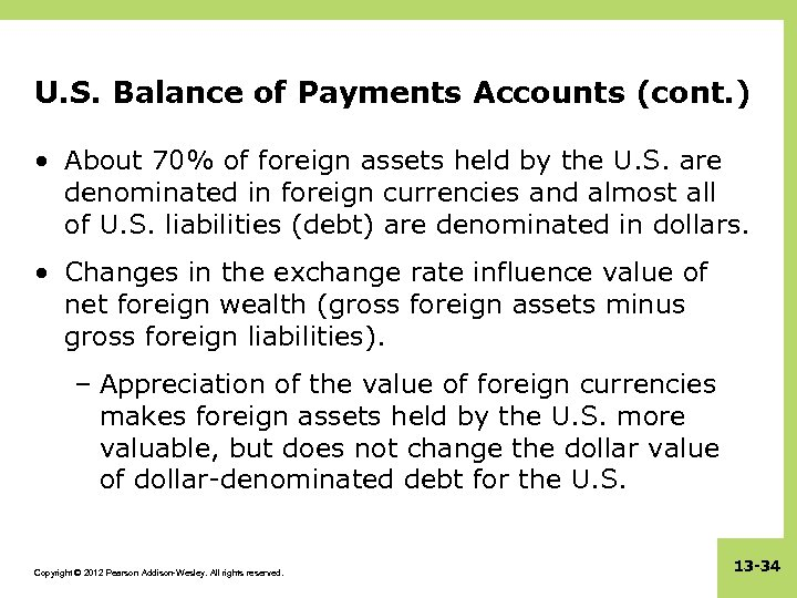 U. S. Balance of Payments Accounts (cont. ) • About 70% of foreign assets
