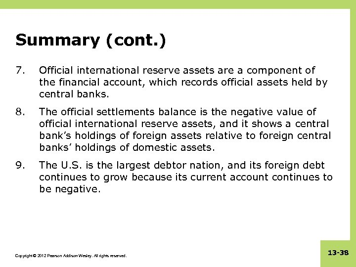 Summary (cont. ) 7. Official international reserve assets are a component of the financial