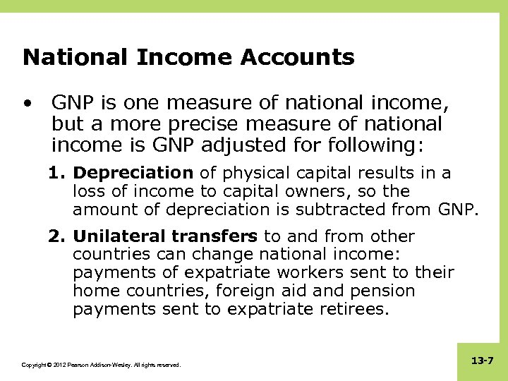 National Income Accounts • GNP is one measure of national income, but a more