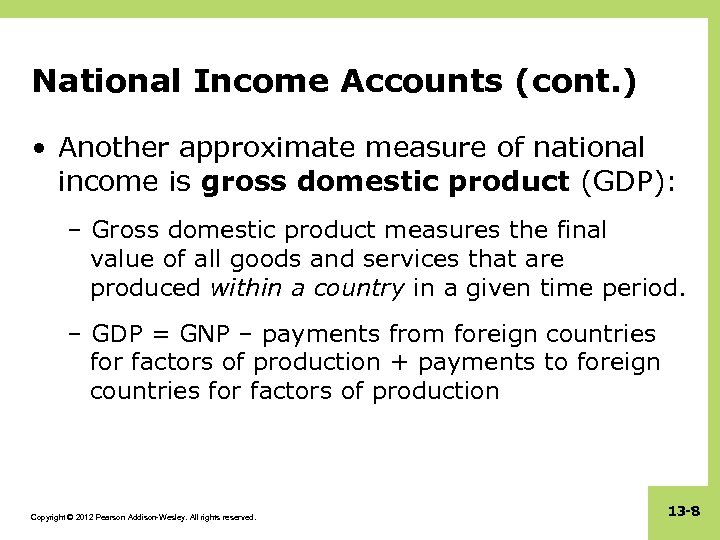 National Income Accounts (cont. ) • Another approximate measure of national income is gross