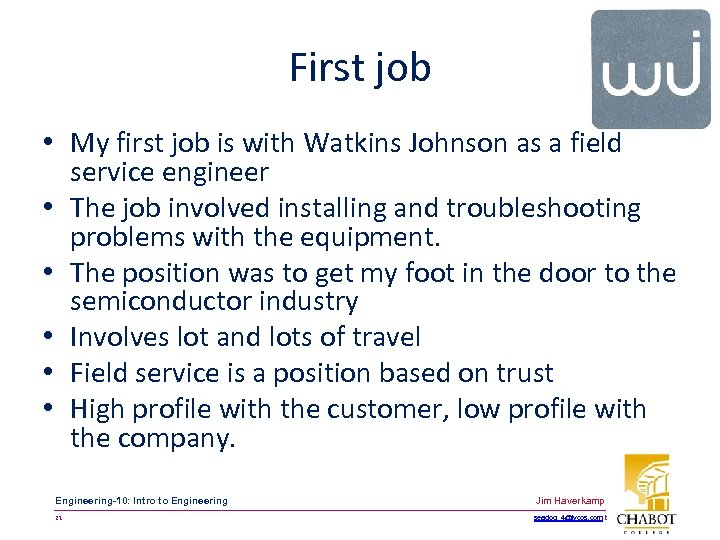 First job • My first job is with Watkins Johnson as a field service