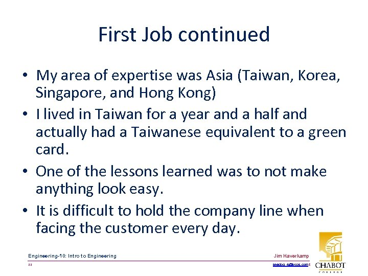 First Job continued • My area of expertise was Asia (Taiwan, Korea, Singapore, and