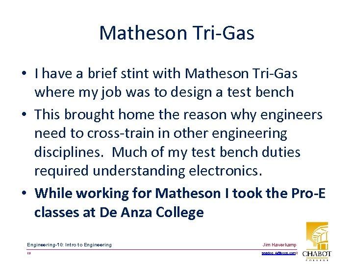 Matheson Tri-Gas • I have a brief stint with Matheson Tri-Gas where my job