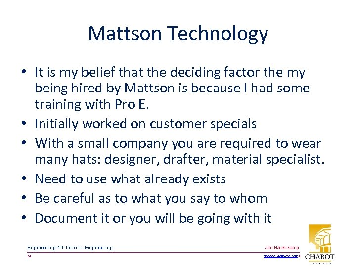 Mattson Technology • It is my belief that the deciding factor the my being