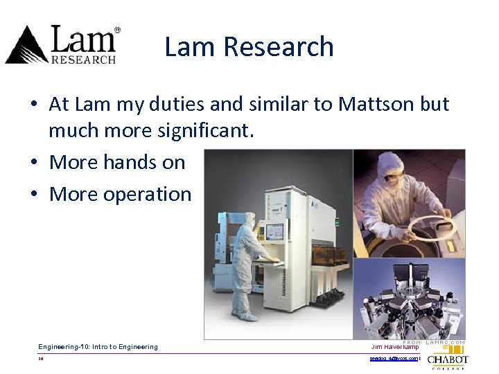 Lam Research • At Lam my duties and similar to Mattson but much more