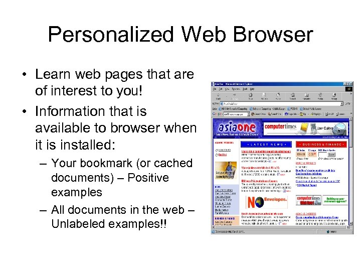 Personalized Web Browser • Learn web pages that are of interest to you! •