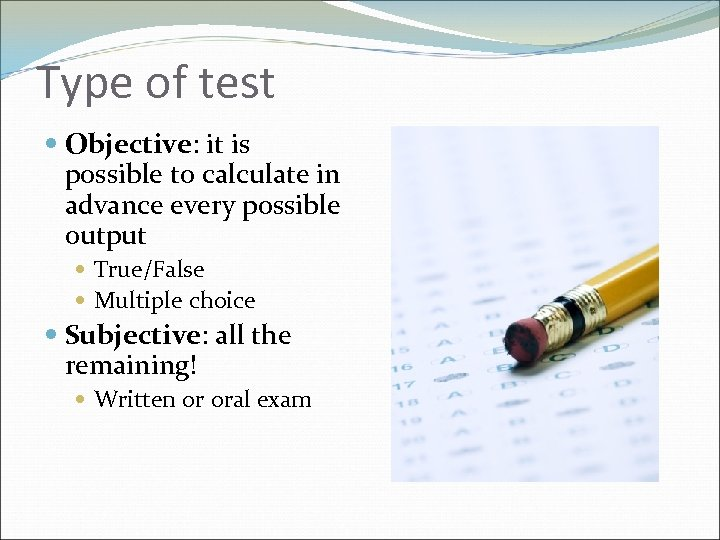 Type of test Objective: it is possible to calculate in advance every possible output