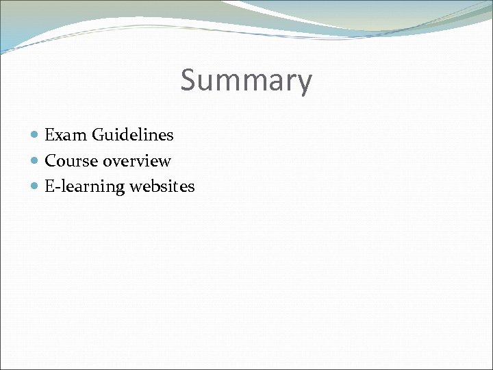 Summary Exam Guidelines Course overview E-learning websites