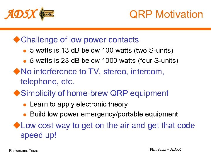 AD 5 X QRP Motivation u. Challenge of low power contacts l l 5