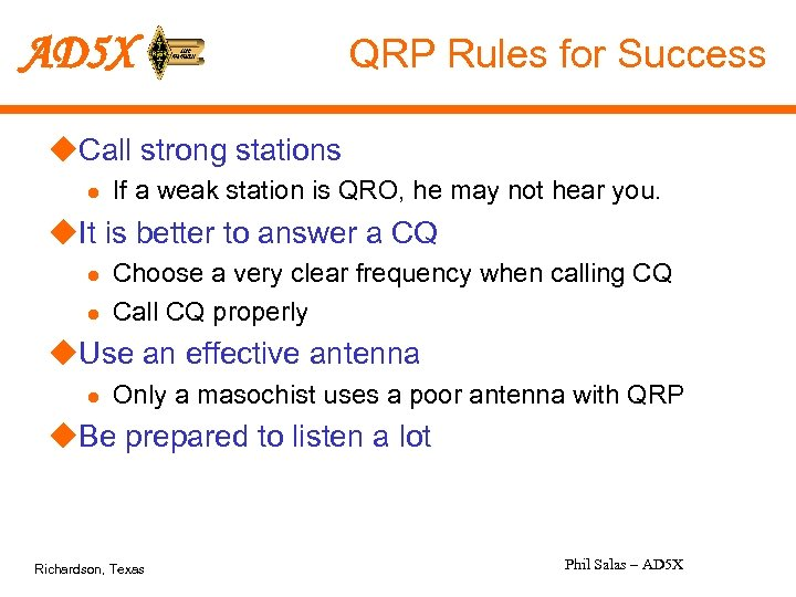 AD 5 X QRP Rules for Success u. Call strong stations l If a