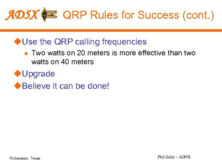AD 5 X QRP Rules for Success (cont. ) u. Use the QRP calling