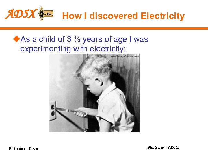 AD 5 X How I discovered Electricity u. As a child of 3 ½
