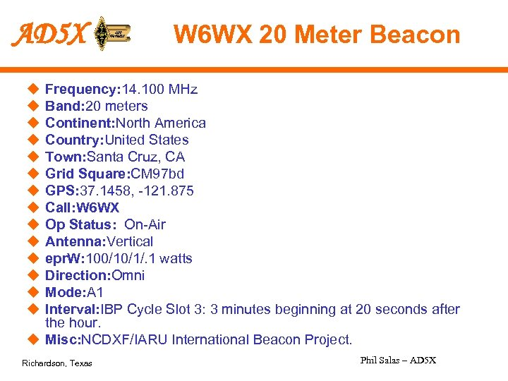 AD 5 X W 6 WX 20 Meter Beacon u u u u Frequency: