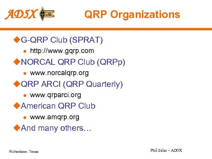 AD 5 X QRP Organizations u. G-QRP Club (SPRAT) l http: //www. gqrp. com