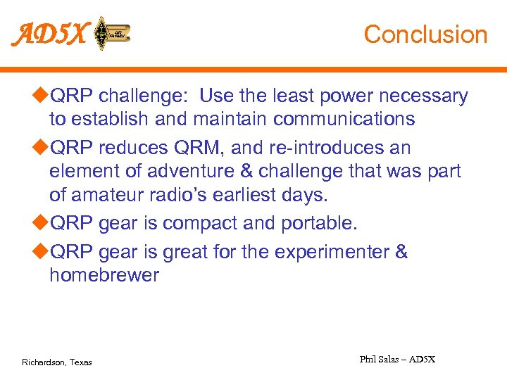AD 5 X Conclusion u. QRP challenge: Use the least power necessary to establish