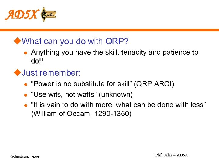 AD 5 X u. What can you do with QRP? l Anything you have