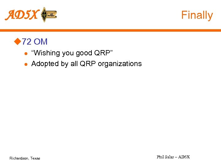 "AD 5 X Finally u 72 OM l l ""Wishing you good QRP"" Adopted"