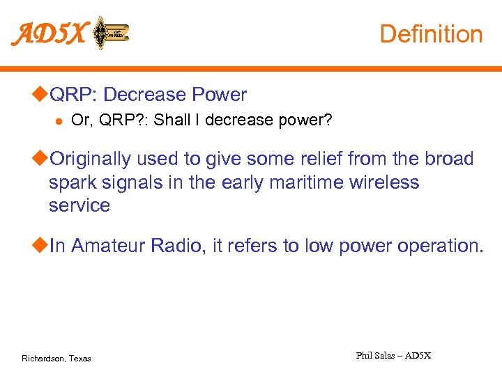 AD 5 X Definition u. QRP: Decrease Power l Or, QRP? : Shall I