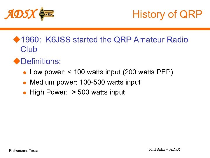 AD 5 X History of QRP u 1960: K 6 JSS started the QRP