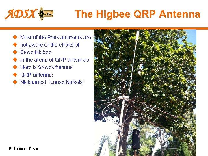 AD 5 X u u u u The Higbee QRP Antenna Most of the