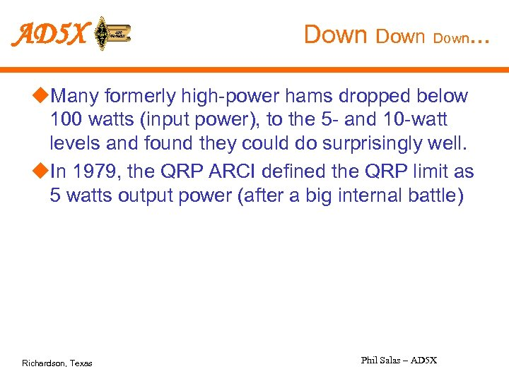 AD 5 X Down. . . u. Many formerly high-power hams dropped below 100