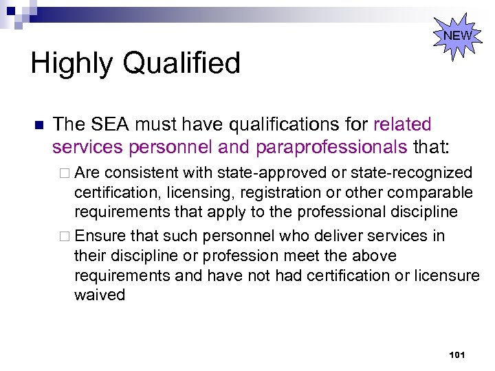 NEW Highly Qualified n The SEA must have qualifications for related services personnel and