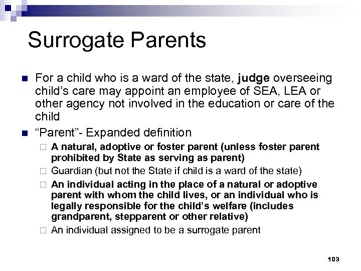 Surrogate Parents n n For a child who is a ward of the state,