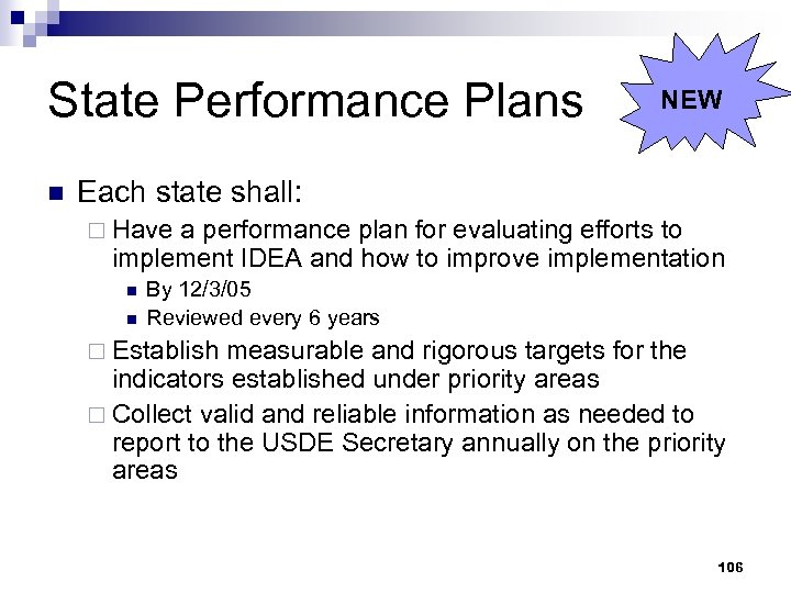 State Performance Plans n NEW Each state shall: ¨ Have a performance plan for