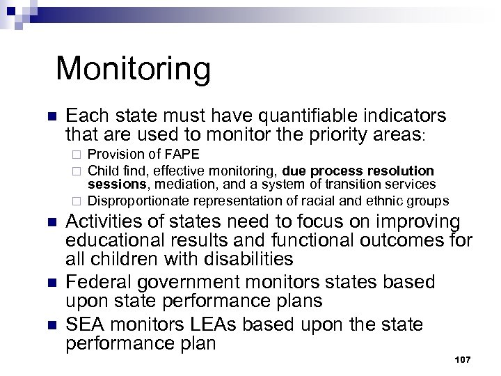 Monitoring n Each state must have quantifiable indicators that are used to monitor the