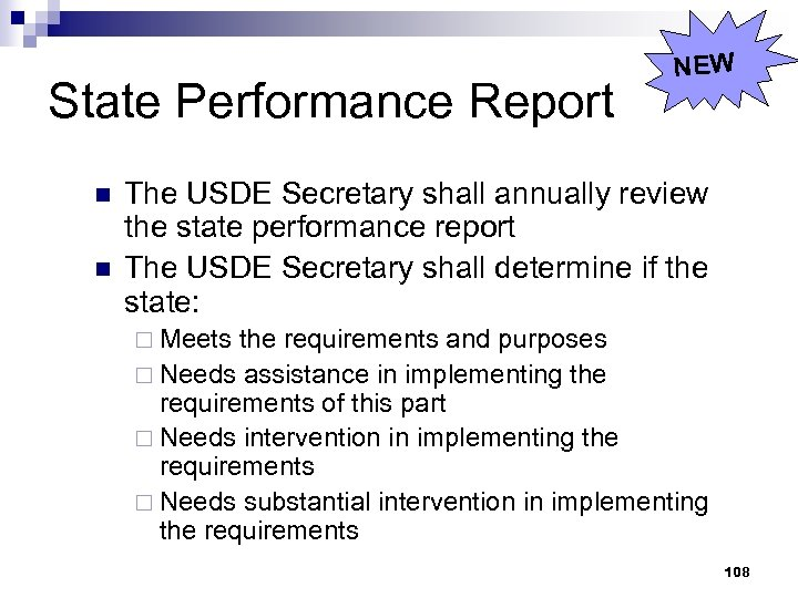 State Performance Report n n NEW The USDE Secretary shall annually review the state