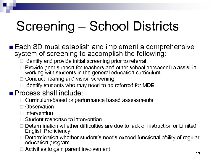 Screening – School Districts n Each SD must establish and implement a comprehensive system