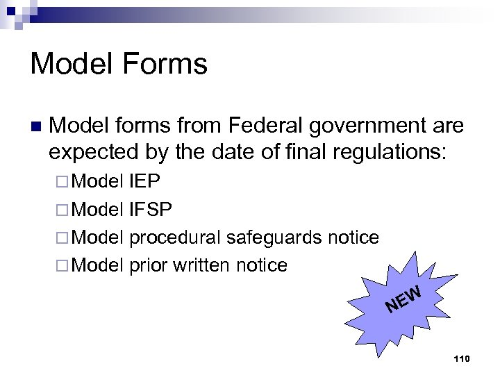 Model Forms n Model forms from Federal government are expected by the date of