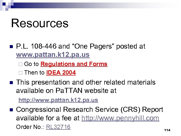 """Resources n P. L. 108 -446 and """"One Pagers"""" posted at www. pattan. k"""