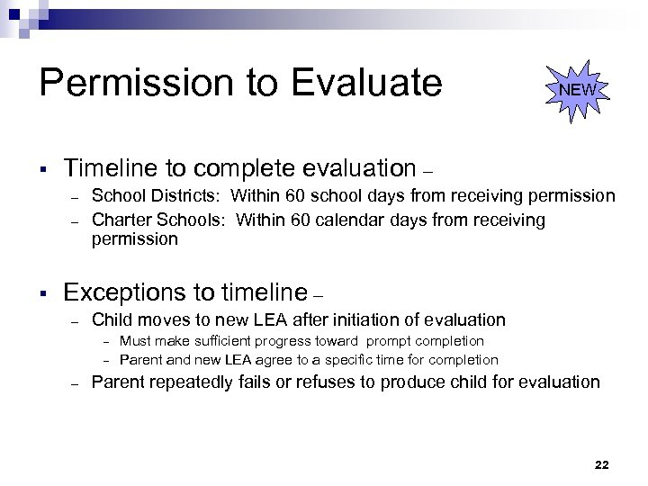 Permission to Evaluate § Timeline to complete evaluation – – – § NEW School