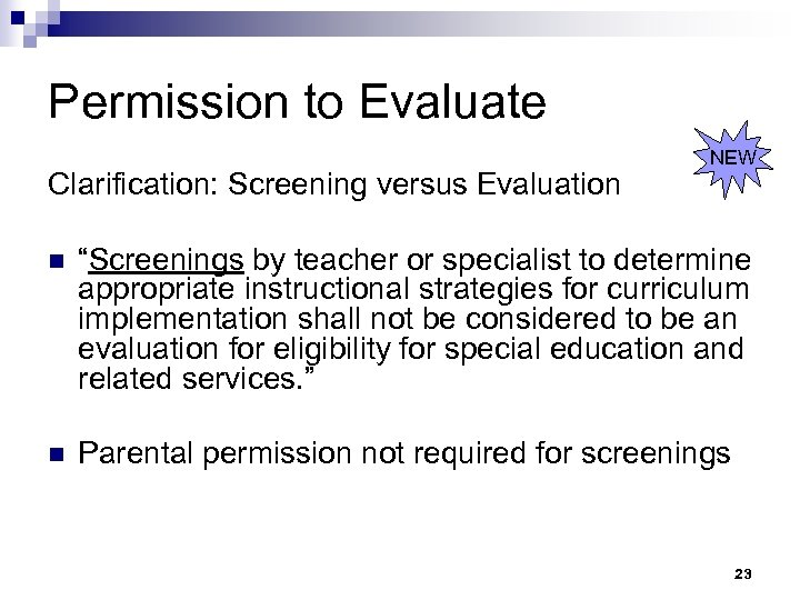 """Permission to Evaluate Clarification: Screening versus Evaluation NEW n """"Screenings by teacher or specialist"""