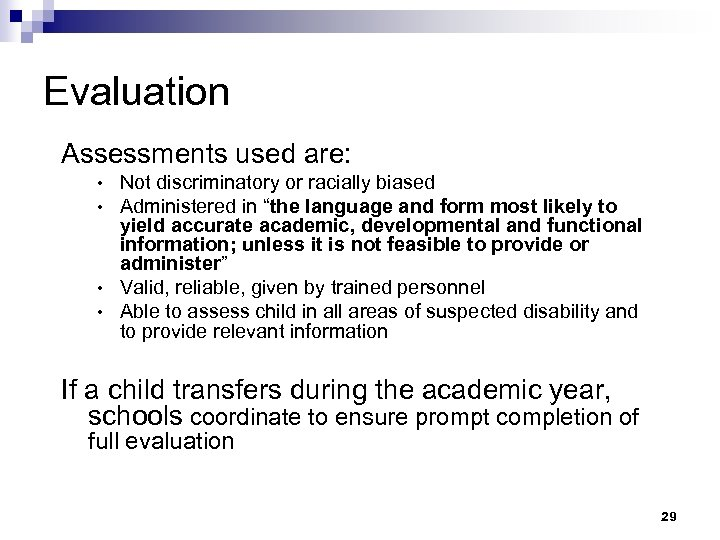 """Evaluation Assessments used are: Not discriminatory or racially biased Administered in """"the language and"""