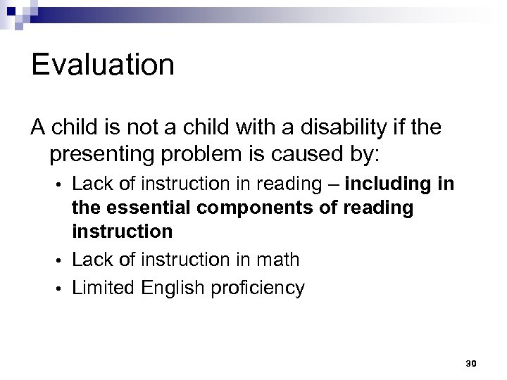 Evaluation A child is not a child with a disability if the presenting problem