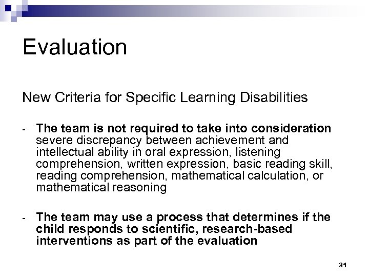 Evaluation New Criteria for Specific Learning Disabilities - The team is not required to
