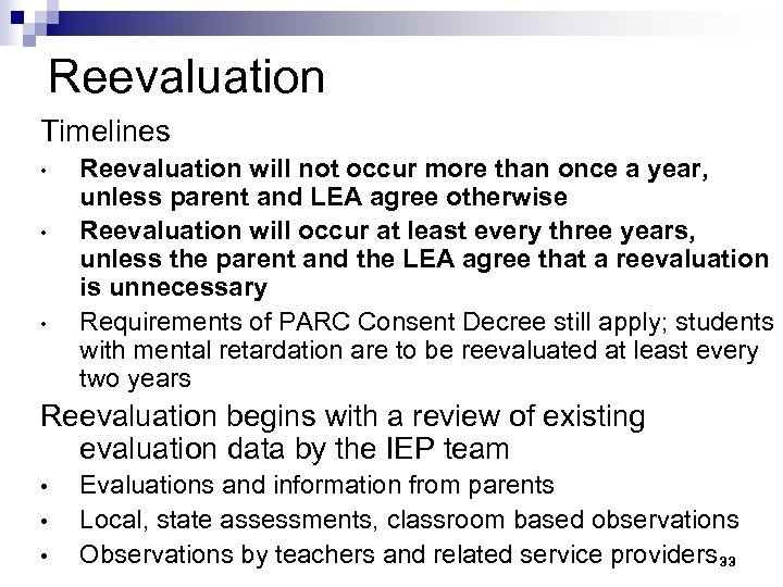 Reevaluation Timelines • • • Reevaluation will not occur more than once a year,