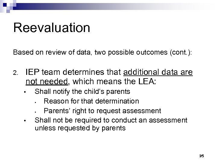 Reevaluation Based on review of data, two possible outcomes (cont. ): 2. IEP team