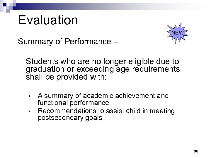 Evaluation NEW Summary of Performance – Students who are no longer eligible due to