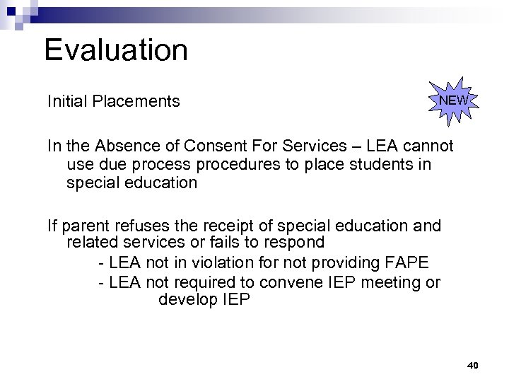 Evaluation Initial Placements NEW In the Absence of Consent For Services – LEA cannot