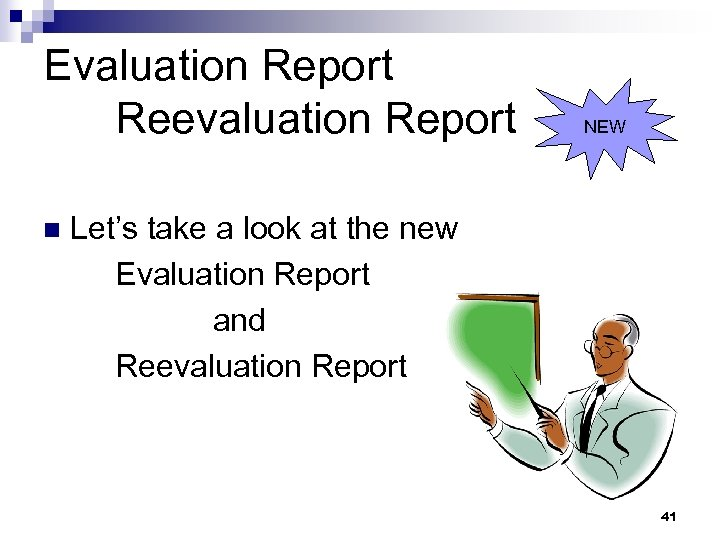 Evaluation Report Reevaluation Report n NEW Let's take a look at the new Evaluation