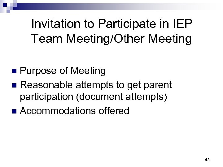 Invitation to Participate in IEP Team Meeting/Other Meeting Purpose of Meeting n Reasonable attempts