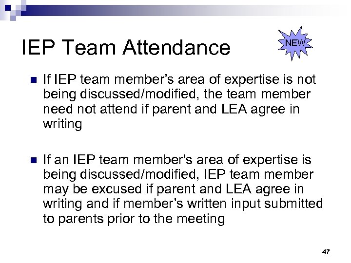 IEP Team Attendance NEW n If IEP team member's area of expertise is not
