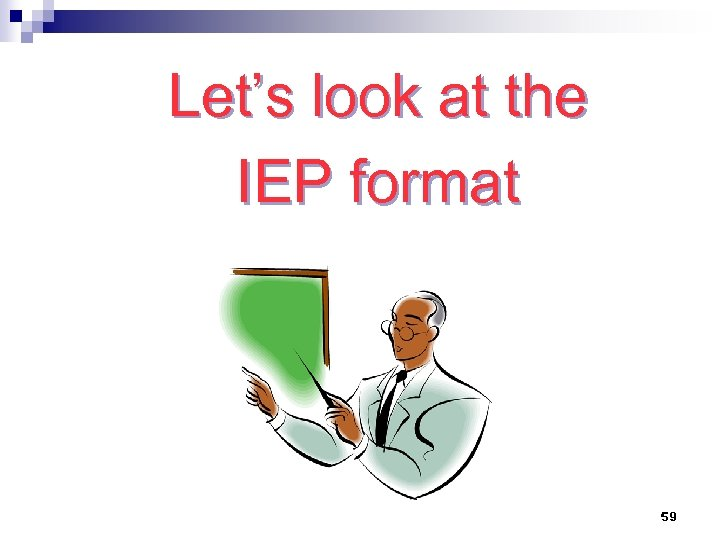 Let's look at the IEP format 59