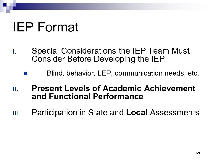 IEP Format Special Considerations the IEP Team Must Consider Before Developing the IEP I.