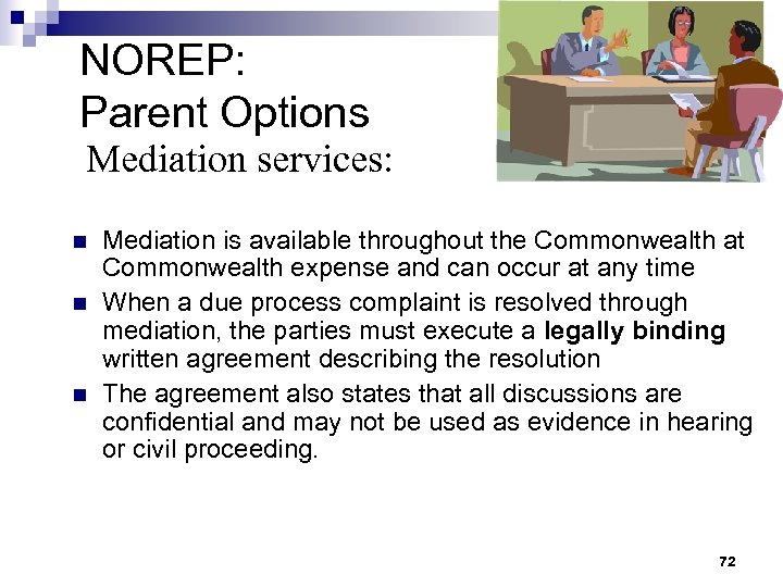 NOREP: Parent Options Mediation services: n n n Mediation is available throughout the Commonwealth